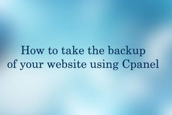 How To Take The Backup Of Your Website Using Cpanel